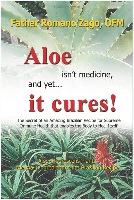 Aloe Isn't Medicine and Yet It Cures Book by Father Romano Zago
