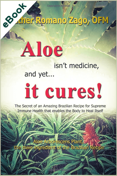 Aloe Isn't Medicine and Yet It Cures eBook by Father Romano Zago